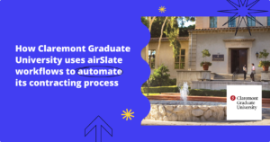 How Claremont Graduate University uses airSlate workflows to automate its contracting process